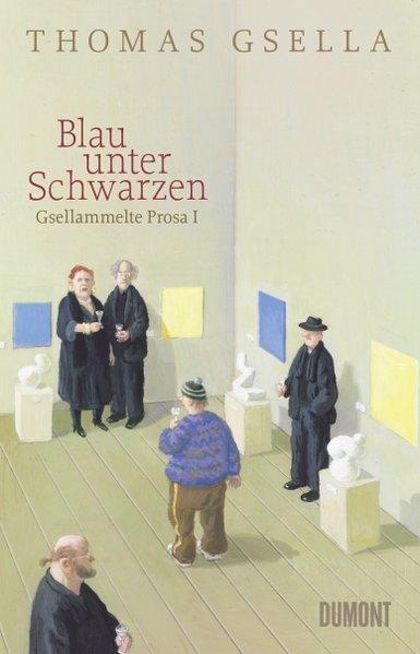 Blau unter Schwarzen - Gsellammelte Prosa I (Mängelexemplar)