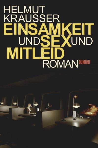 Einsamkeit und Sex und Mitleid - Roman (Mängelexemplar)