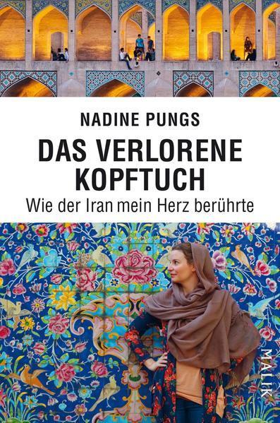 Das verlorene Kopftuch - Wie der Iran mein Herz berührte