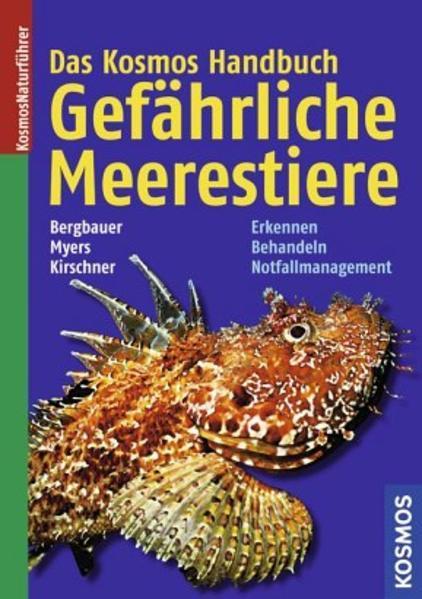 Das Kosmos Handbuch Gefährliche Meerestiere - Erkennen, Behandeln, Notfallmanagement