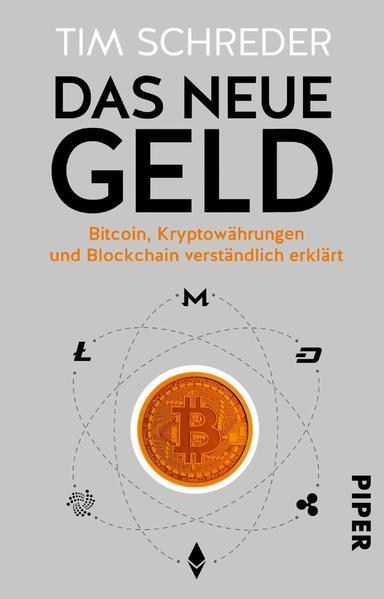 Das neue Geld - Bitcoin, Kryptowährungen und Blockchain verständlich erklärt