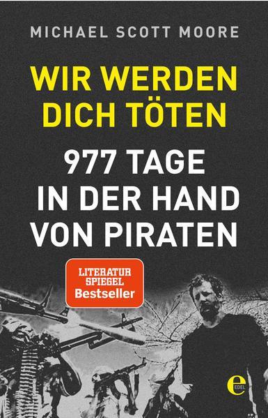 Wir werden dich töten - 977 Tage in der Hand von Piraten (Mängelexemplar)