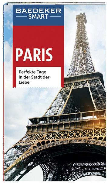 Baedeker SMART Reiseführer Paris - Perfekte Tage in der Stadt der Liebe (Mängelexemplar)