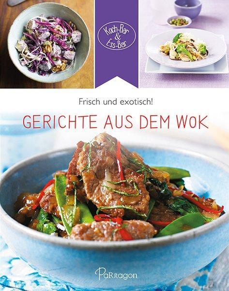 Gerichte aus dem Wok - Frisch und exotisch! (Mängelexemplar)