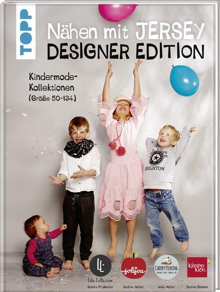 Nähen mit Jersey: Designer Edition - Kindermode-Kollektionen (Größe 50-134) (Mängelexemplar)