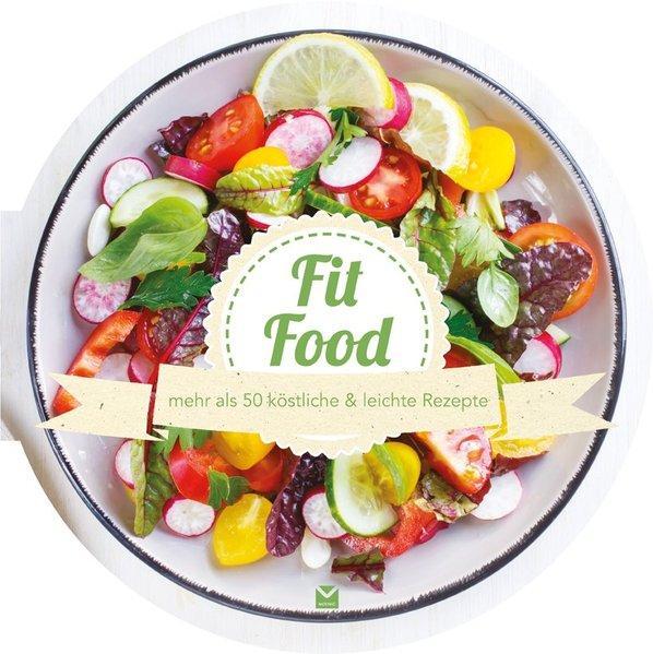Die runden Bücher: Fit Food - mehr als 50 köstliche & leichte Rezepte (Mängelexemplar)
