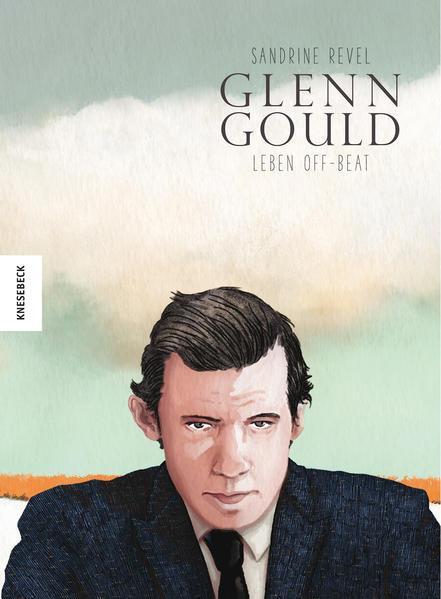 Glenn Gould - Leben Off-Beat