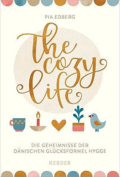 The cozy life - Die Geheimnisse der dänischen Glücksformel Hygge (Mängelexemplar)