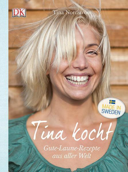 Tina kocht - Gute-Laune-Rezepte aus aller Welt