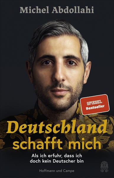 Deutschland schafft mich - Als ich erfuhr, dass ich doch kein Deutscher bin (Mängelexemplar)
