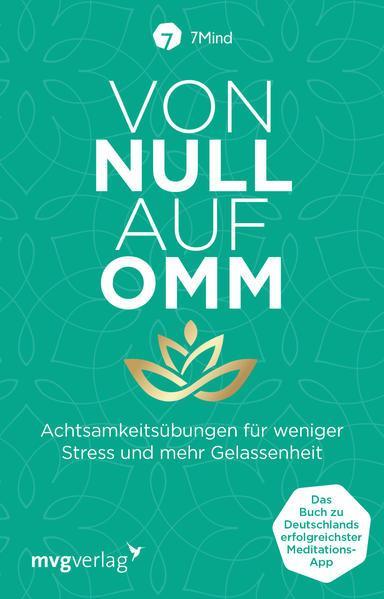 Von Null auf Omm - Achtsamkeitsübungen für weniger Stress... (Mängelexemplar)