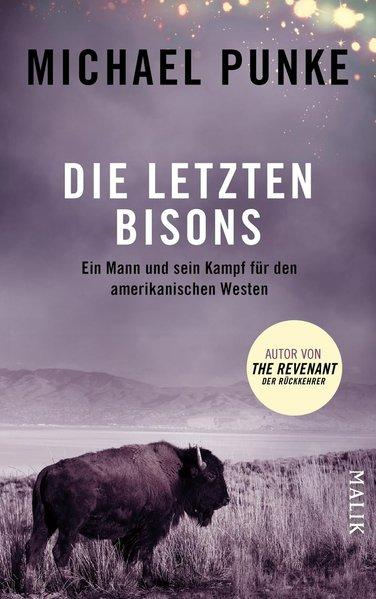 Die letzten Bisons - Ein Mann und sein Kampf für den amerikanischen Westen