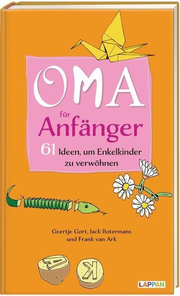 Oma für Anfänger - 61 Ideen, um Enkelkinder zu verwöhnen (Mängelexemplar)