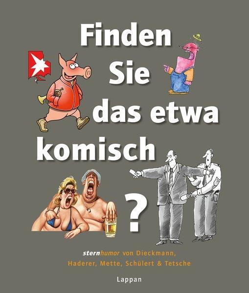 Finden Sie das etwa komisch? - stern-Humor von Dieckmann, Haderer, Mette (Mängelexemplar)