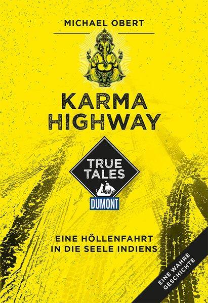 Karma Highway (DuMont True Tales) - Eine Höllenfahrt in die Seele Indiens (Mängelexemplar)