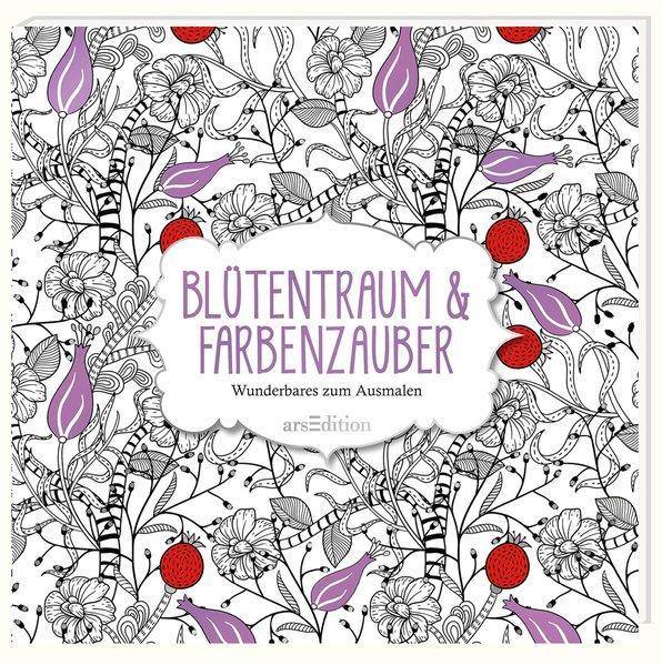 Blütentraum & Farbenzauber - Wunderbares zum Ausmalen (Mängelexemplar)