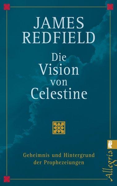 Die Vision von Celestine - Geheimnis und Hintergrund der Prophezeiungen