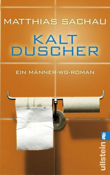 Kaltduscher - Ein Männer-WG-Roman