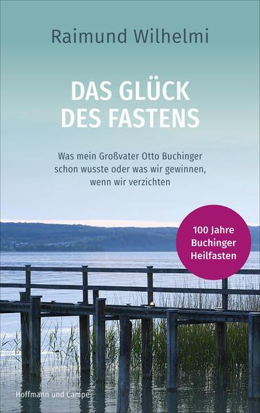 Das Glück des Fastens - Was mein Großvater Otto Buchinger schon wusste... (Mängelexemplar)