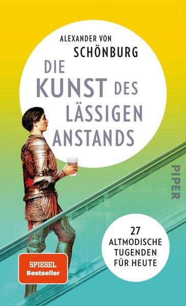 Die Kunst des lässigen Anstands - 27 altmodische Tugenden für heute (Mängelexemplar)