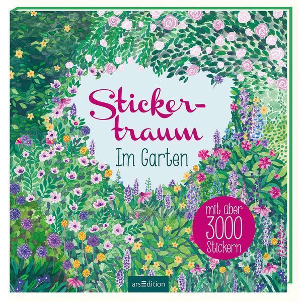 Stickertraum - Im Garten - Mit über 3000 Stickern (Mängelexemplar)
