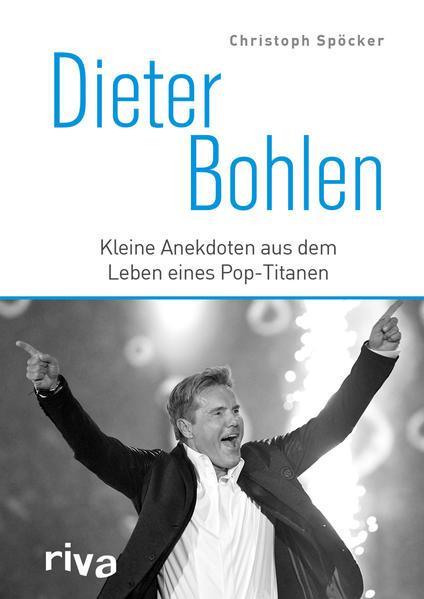 Dieter Bohlen - Kleine Anekdoten aus dem Leben eines Pop-Titanen (Mängelexemplar)
