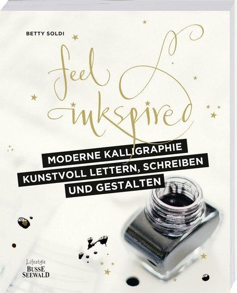 Moderne Kalligraphie – Kunstvoll lettern, schreiben und gestalten - Feel Inkspired (Mängelexemplar)