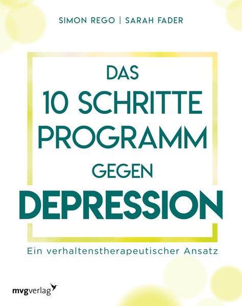 Das 10-Schritte-Programm gegen Depression (Mängelexemplar)