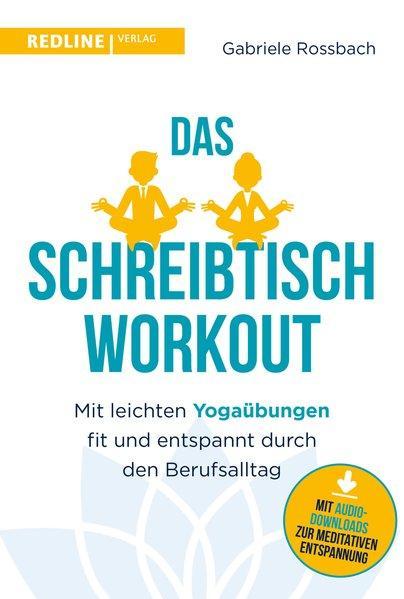 Das Schreibtisch- Workout - Mit leichten Yogaübungen (Mängelexemplar)