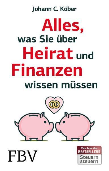 Alles, was Sie über Heirat und Finanzen wissen müssen (Mängelexemplar)