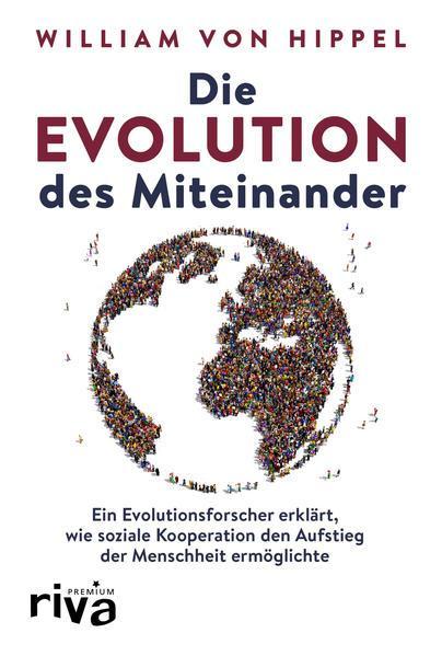 Die Evolution des Miteinander - Wie soziale Kooperation den Aufstieg der Menschheit ermöglichte (Män
