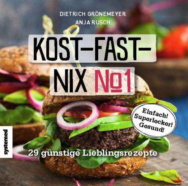 Kost-fast-nix-Kochbuch - 29 günstige Lieblingsrezepte
