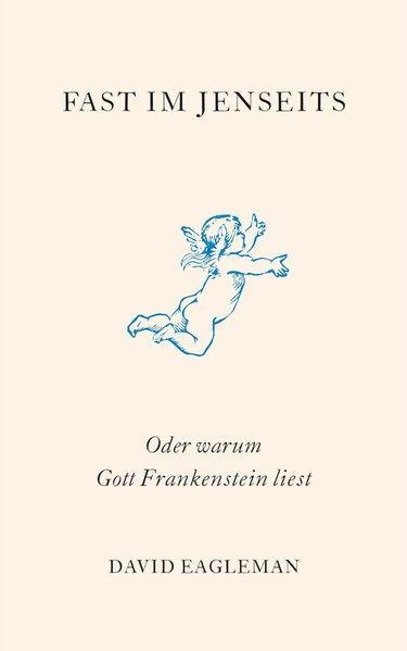 Fast im Jenseits - Oder warum Gott Frankenstein liest