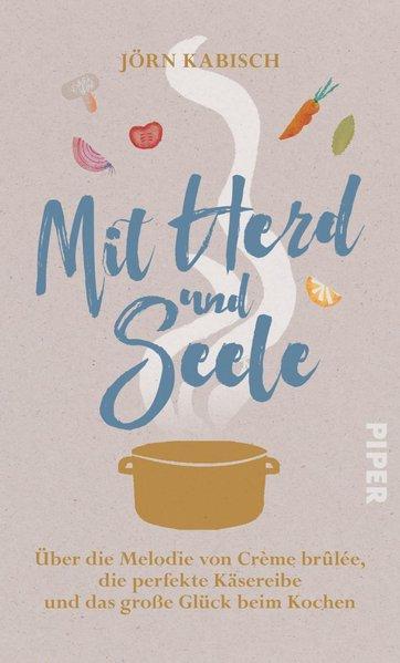 Mit Herd und Seele - Über die Melodie von Crème brûlée,...(Mängelexemplar)