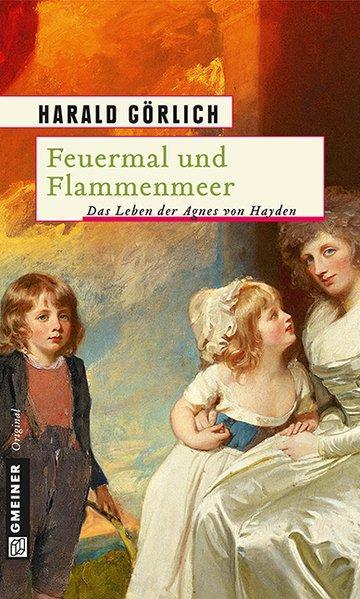 Feuermal und Flammenmeer - Das Leben der Agnes von Hayden (Mängelexemplar)