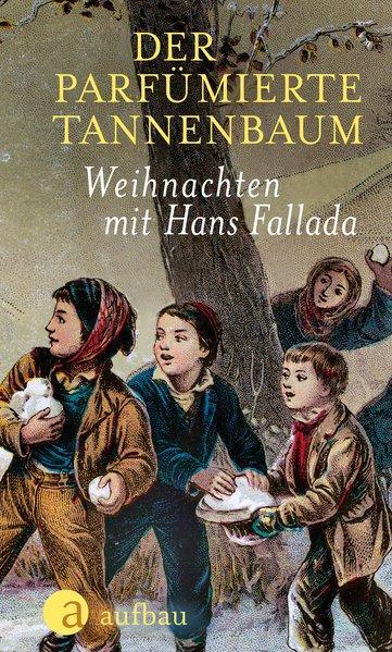 Der parfümierte Tannenbaum - Weihnachten mit Hans Fallada (Mängelexemplar)
