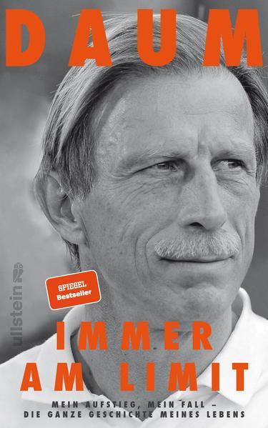 Immer am Limit - Mein Aufstieg, mein Fall - die ganze Geschichte...(Mängelexemplar)