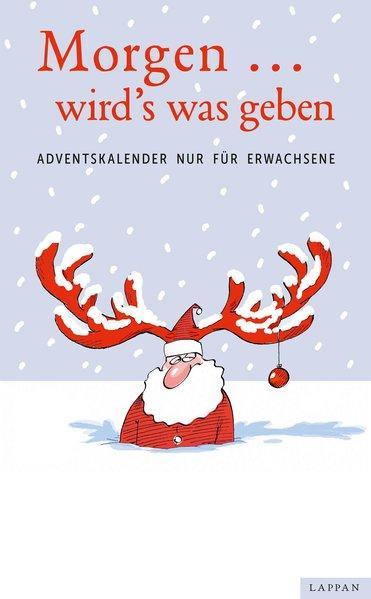 Morgen ... wird´s was geben - Adventskalender nur für Erwachsene (Mängelexemplar)