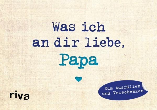 Was ich an dir liebe, Papa – Miniversion - Zum Ausfüllen und Verschenken (Mängelexemplar)