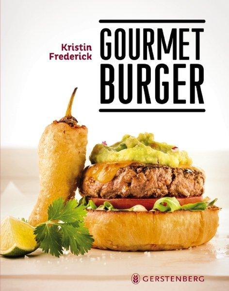 Gourmet Burger - 45 Rezepte