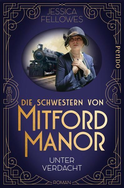 Die Schwestern von Mitford Manor – Unter Verdacht - Roman
