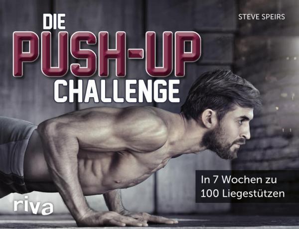Die Push-up-Challenge - In 7 Wochen zu 100 Liegestützen (Mängelexemplar)