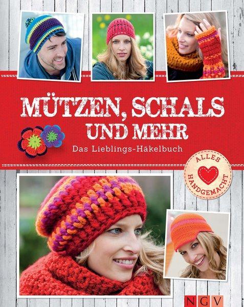Mützen, Schals und mehr - Das Lieblings-Häkelbuch (Mängelexemplar)