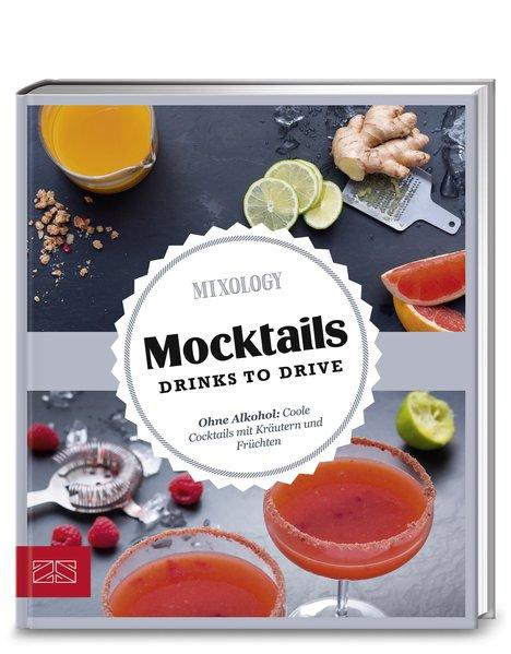 Just delicious – Mocktails. Drinks to drive. Coole Cocktails ohne Alkohol (Mängelexemplar)