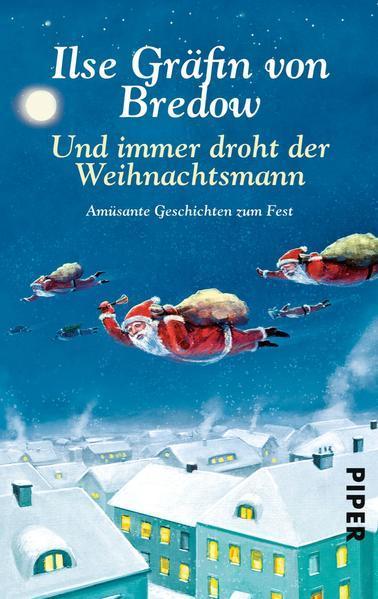 Und immer droht der Weihnachtsmann - Amüsante Geschichten zum Fest