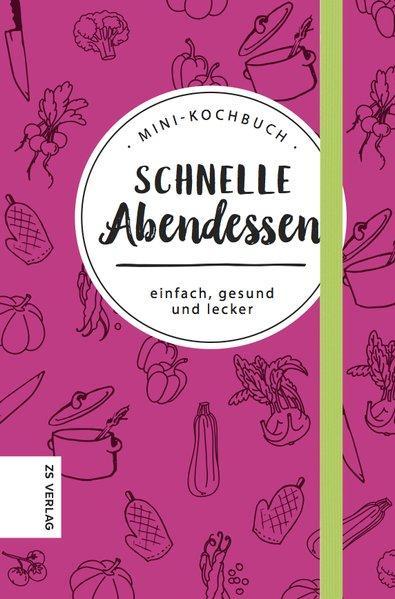 Mini-Kochbuch Schnelle Abendessen - einfach, gesund und lecker (Mängelexemplar)