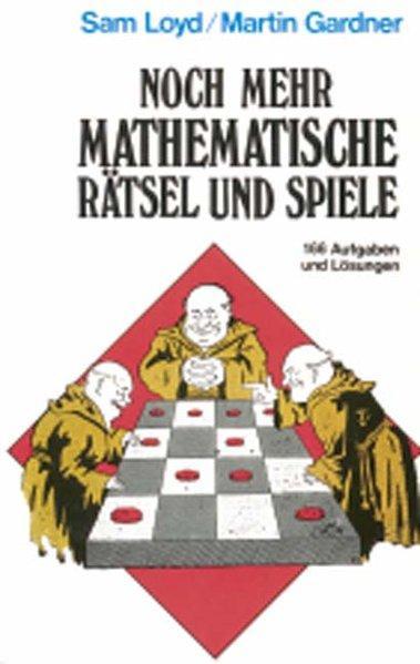 Noch mehr mathematische Rätsel und Spiele - 166 Aufgaben und Lösungen