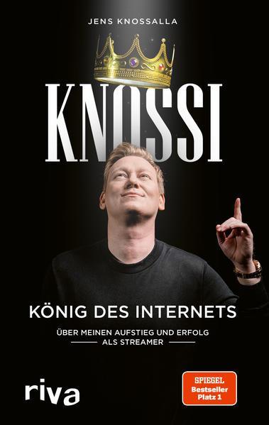 Knossi – König des Internets - Über meinen Aufstieg und Erfolg als Streamer (Mängelexemplar)