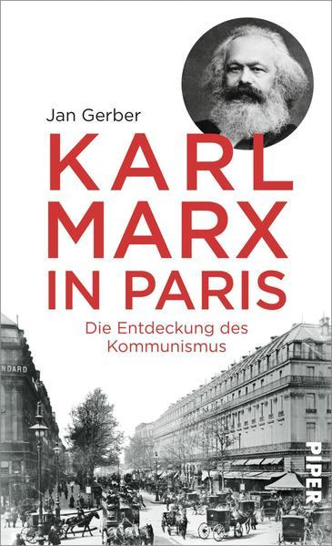 Karl Marx in Paris - Die Entdeckung des Kommunismus