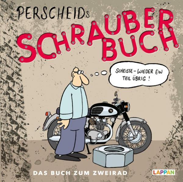 Perscheids Schrauber-Buch: Cartoons zum Zweirad - Cartoons zum Zweirad (Mängelexemplar)